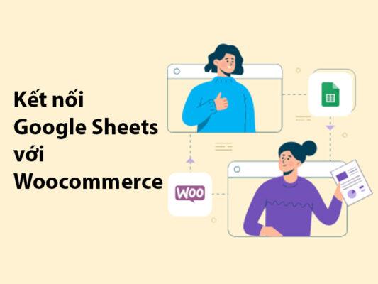 kết nối google sheets với woocommerce