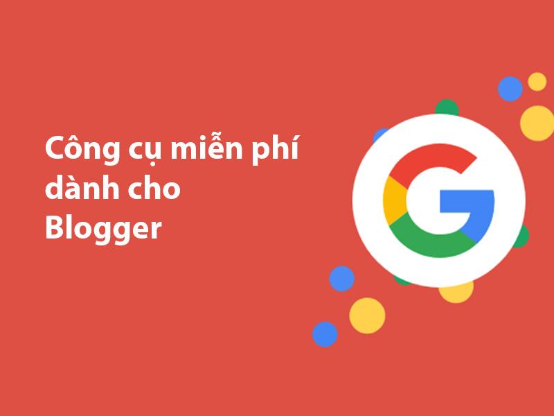 những công cụ miền phí của google dành cho các blogger